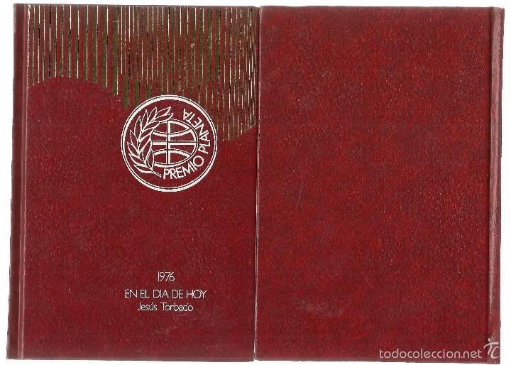 Libros de segunda mano: EN EL DIA DE HOY - JESUS TORBADO - PREMIO PLANETA 1976 - Foto 3 - 57724775