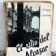 Gebrauchte Bücher - El sitio del Alcázar de Toledo.Joaquín Arrarás y Luis Jordana de Pozas, 1937 1ª Edición - 57876605