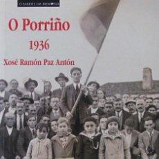 Libros de segunda mano: O PORRIÑO 1936. XOSÉ RAMÓN PAZ ANTÓN. Lote 57998134