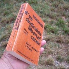 Libros de segunda mano: JOAN MANENT: RECORDS D'UN SINDICALISTA LLIBERTARI CATALÀ 1916-1943. EDICIONS CATALANES DE PARIS 1976. Lote 58229145