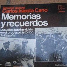 Libros de segunda mano: MEMORIAS Y RECUERDOS TENIENTE GENERAL CARLOS INIESTA CANO. BATALLA DE MADRID. Lote 58246416