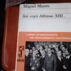 Libros de segunda mano - Así cayó Alfonso XIII. Miguel Maura - 58274011