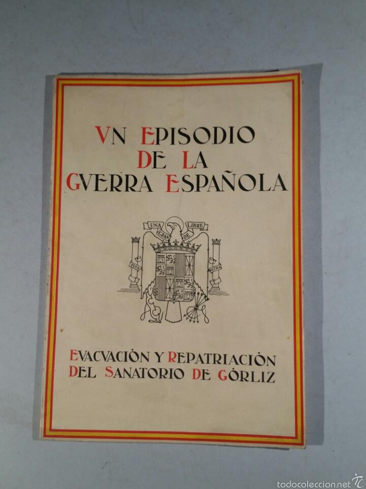 EVACUACIÓN Y REPATRIACION DEL SANATORIO DE GORLIZ. GUERRA CIVIL (Libros de Segunda Mano - Historia - Guerra Civil Española)