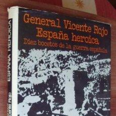 Libros de segunda mano: ESPAÑA HEROICA . DIEZ BOCETOS DE LA GUERRA ESPAÑOLA - ROJO, VICENTE. Lote 57965407