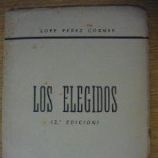 Libros de segunda mano: LOS ELEGIDOS. LOPE PÉREZ CORNES (FALANGE). Lote 58325349