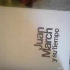 Libros de segunda mano: JUAN MARCH Y SU TIEMPO. RAMÓN GARRIGA. Lote 58419208