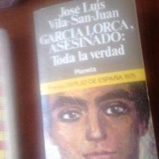 Libros de segunda mano: GARCÍA LORCA ASESINADO, TODA LA VERDAD. VILA SAN JUAN. Lote 58419416