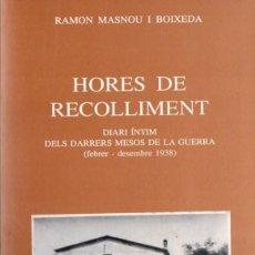 Libros de segunda mano: RAMON MASNOU I BOIXEDA : HORES DE RECOLLIMENT - DIARI 1838 (VIC, 1996) EN CATALÁN. Lote 58582341