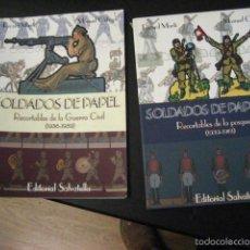Libros de segunda mano: SOLDADOS DE PAPEL , MARTI ORTEGA, TOMOS 1 Y 2 GUERRA CIVIL Y RECORTABLES POSGUERRA 1º EDICION. Lote 58674744