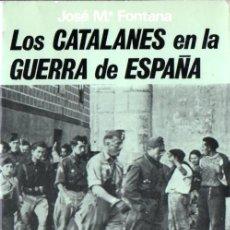 Libros de segunda mano: FONTANA : CATALUÑA EN LA GUERRA DE ESPAÑA (ACERVO, 1977) MUY ILUSTRADO. Lote 58722498