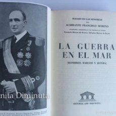 Libros de segunda mano: ANTIGUO LIBRO - LA GUERRA EN EL MAR - HOMBRES BARCOS Y HONRA - ALMIRANTE FRANCISCO MORENO - 1959 - L. Lote 58815761