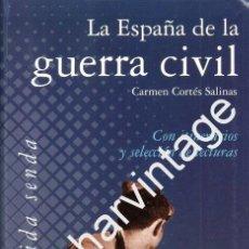 Libros de segunda mano: LA ESPAÑA DE LA GUERRA CIVIL. CON ITINERARIOS Y SELECCIÓN DE LECTURAS CORTÉS SALINAS, CARMEN. Lote 59530611
