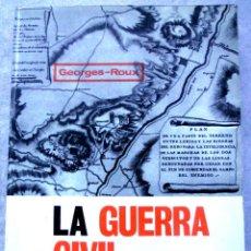 Libros de segunda mano: LA GUERRA CIVIL DE ESPAÑA, GEORGES-ROUX.. Lote 59715055