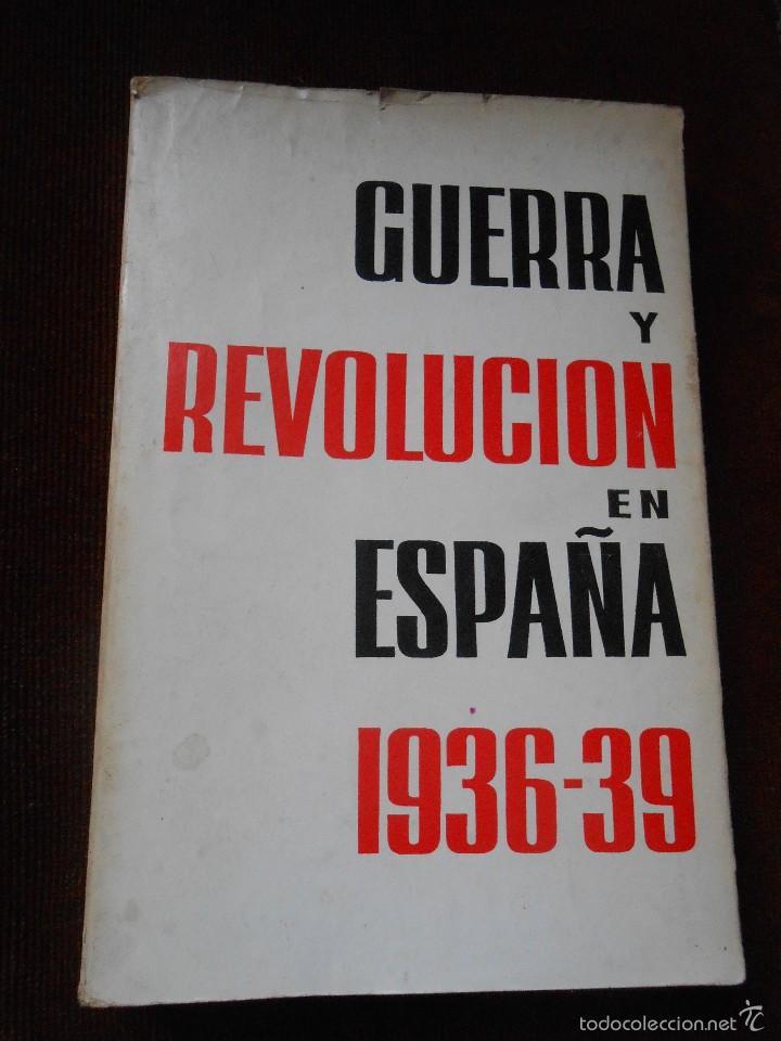 GUERRA Y REVOLUCIÓN EN ESPAÑA 1936-39 (Libros de Segunda Mano - Historia - Guerra Civil Española)