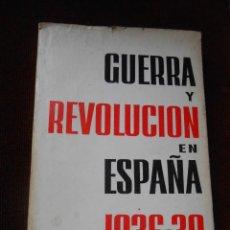 Libros de segunda mano: GUERRA Y REVOLUCIÓN EN ESPAÑA 1936-39. Lote 60128879