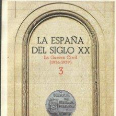 Libros de segunda mano: LA ESPAÑA DEL SIGLO XX. LA GUERRA CIVIL. M. TUÑON DE LARA. EDICIONES LAIA. BARCELONA.1974. Lote 60330263