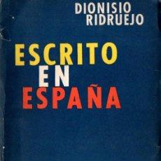 Libros de segunda mano: DIONISIO RIDRUEJO : ESCRITO EN ESPAÑA (LOSADA, 1962). Lote 60430798
