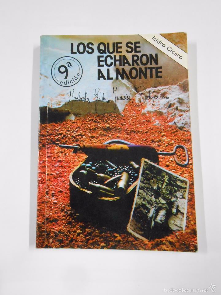 LOS QUE SE ECHARON AL MONTE. - ISIDRO CICERO. TDK299 (Libros de Segunda Mano - Historia - Guerra Civil Española)