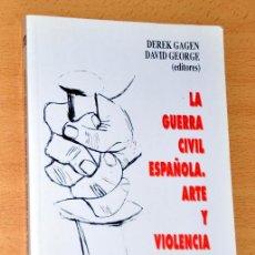 Libros de segunda mano: LA GUERRA CIVIL ESPAÑOLA. ARTE Y VIOLENCIA - VARIOS AUTORES - EDITA: UNIVERSIDAD DE MURCIA, AÑO 1990. Lote 60720159