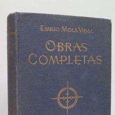 Libros de segunda mano: 1940.- OBRAS COMPLETAS. EMILIO MOLA VIDAL. Lote 61433271