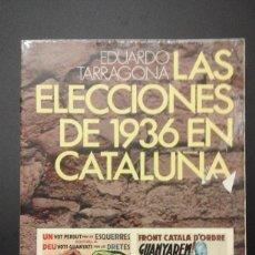 Libros de segunda mano: 1 LIBRO DEL **LAS ELECCIONES DE 1936 EN CATALUÑA ** DE EDUARDO TARRAGONA DE 1977 - BRUGUERA . Lote 62640972