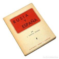 Libros de segunda mano: RUSIA Y ESPAÑA, JOSE GARCÍA PRADAS,EDICIONES TIERRA Y LIBERTAD 1948 INTONSO GUERRA CIVIL 212 PAGINAS. Lote 62703168