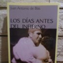 Libros de segunda mano: LOS DIAS ANTES DEL INFIERNO - GUERRA CIVIL - PRIMERA EDICION 2003 - JUAN ANTONIO DE BLAS - NUEVO. Lote 91988924