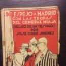 Libros de segunda mano: DE ESPEJO A MADRID CON LAS TROPAS DEL GENERAL MIAJA, JOSE CIRRE JIMENEZ, 1937. Lote 62889524