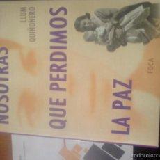 Livros em segunda mão: LLUM QUIÑONERO . NOSOTRAS QUE PERDIMOS LA PAZ. Lote 63032108