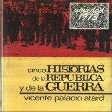 Libros de segunda mano: HISTORIAS DE LA REPÚBLICA Y DE LA GUERRA. VICENTE PALACIO ATARD. EDITORIAL NACIONAL.MADRID.1973. Lote 63095472