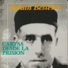 Libros de segunda mano: JULIAN BESTEIRO, CARTAS DESDE LA PRISIÓN, ALIANZA EDITORIAL, 1988. Lote 63401816