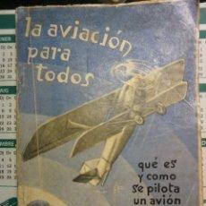 Libros de segunda mano: LA AVIACIÓN PARA TODOS, QUÉ ES Y COMO SE PILOTA UN AVIÓN. COMANDANTE S.B.R.-VALENCIA AÑO 1937. Lote 63406012