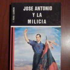 Libros de segunda mano: LIBRO - JOSE ANTONIO Y LA MILICIA. FERNANDO PORRO GUERRERO. VASSALLO DE MUMBERT. 1985. FALANGE. Lote 63459684