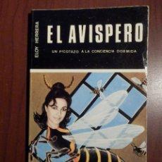 Libros de segunda mano: LIBRO - EL AVISPERO - UN PICOTAZO A LA CONCIENCIA DORMIDA - ELOY HERRERA -. Lote 63460180