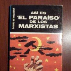 Libros de segunda mano: LIBRO - ASÍ ES EL PARAISO DE LOS MARXISTAS - RAMIRO DE MEDRANO - . Lote 63460976