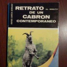 Libros de segunda mano: LIBRO - RETRATO DE UN CABRÓN CONTEMPORANEO - RAFAEL GARCÍA SERRANO -. Lote 63462380