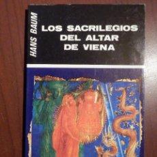 Libros de segunda mano: LIBRO - LOS SACRILEGIOS DEL ALTAR DE VIENA - HANS BAUM. Lote 63462608
