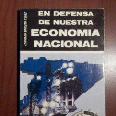 Libros de segunda mano: LIBRO - EN DEFENSA DE NUESTRA ECONOMÍA NACIONAL - LEOPOLDO BÁRCENA Y DÍAZ. Lote 63463096