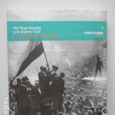 Libros de segunda mano: ASÍ LLEGÓ ESPAÑA A LA GUERRA CIVIL. Nº 1. BIBLIOTECA EL MUNDO. REPÚBLICA 1931 - 1936 . Lote 63822623