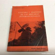 Libros de segunda mano: LEYENDA Y TRAGEDIA DE LAS BRIGADAS INTERNACIONALES / RICARDO DE LA CIERVA. Lote 63826166