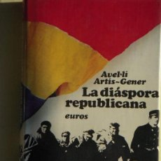 Libros de segunda mano: LA DIASPORA REPUBLICANA - AVEL.LI ARTIS-GENER - EDITORIAL EUROS, 1976 - (TAPA DURA, COMO NUEVO). Lote 64724863