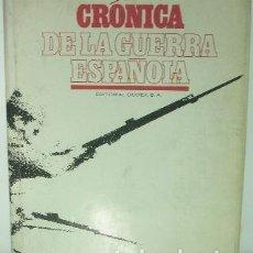 Libros de segunda mano: CRONICA DE LA GUERRA ESPAÑA NO APTA PARA IRRECONCILIABLES. TOMO I.. Lote 65202598