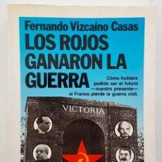 Libros de segunda mano: LOS ROJOS GANARON LA GUERRA. Lote 65437051