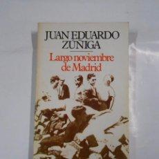 Libros de segunda mano - LARGO NOVIEMBRE DE MADRID. - ZÚÑIGA, Juan Eduardo. BRUGUERA LIBRO AMIGO Nº 1502-947. TDK47 - 65451706
