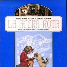 Libros de segunda mano: NEUSCHÄFER CARLÓN MERCEDES. - LA ACERA ROTA.. Lote 65211770