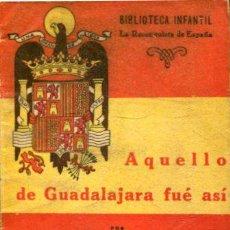 Libros de segunda mano: EL TEBIB ARRUMI. - AQUELLO DE GUADALAJARA FUE ASI.. Lote 65212306