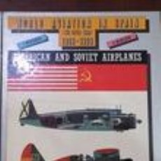 Libros de segunda mano: WORLD AVIATION IN SPAIN (THE CIVIL WAR) 1936-1939. AMERICAN AND SOVIET AIRPLANES - J. MIRANDA; P. ME. Lote 64566347