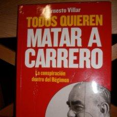 Libros de segunda mano: TODOS QUIEREN MATAR A CARRERO. ERNESTO VILLAR. LIBROSLIBRES. Lote 67059238