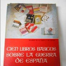 Libros de segunda mano: CIEN LIBROS BASICOS SOBRE LA GUERRA DE ESPAÑA. RICARDO DE LA CIERVA Y HOCES. PUBLICACIONES ESPAÑOLAS. Lote 68156585