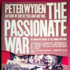 Libros de segunda mano: PETER WYDEN . THE PASSIONATE WAR. THE NARRATIVE HISTORY OF THE SPANISH CIVIL WAR. Lote 68184097
